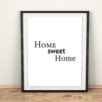 """Digital Download motivational print 1 print for free Inspiring Prints art wall """" Home Sweet Home """" love quotes"""