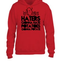 haters gonna hate, potatoes gonna potate - UNISEX HOODIE