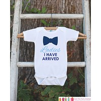 Ladies I Have Arrived Onepiece Bodysuit with Bowtie- Humorous Bodysuit Makes a Great Baby Shower Gift for a New Baby Boy - Going Home Outfit