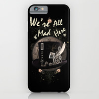 We're All Mad Here (Steampunk) iPhone & iPod Case by Dre' J_Cyncor5020