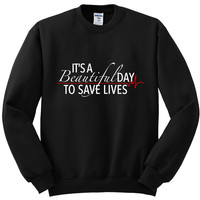 "Grey's Anatomy ""It's A Beautiful Day To Save Lives"" Crewneck Sweatshirt"