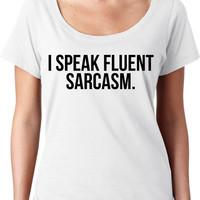Funny T Shirt - I Speak Fluent Sarcasm - Fashion Trendy Hipster Tee - Gift For Teenager