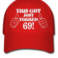 THIS GUY JUST TURNED 69 embroidery hat  - Flexfit Baseball Cap