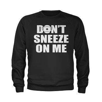 Don't Sneeze On Me Parody Face Mask Coronavirus Youth-Sized Crewneck Sweatshirt