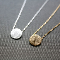 Textured circle charm pendant Necklace  / Brushed Circle Necklace / Circle jewelry - Available color as listed (Gold, Silver)