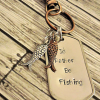 I'd Rather Be Fishing Stainless Hand Stamped KeyChain / Rustic Copper And Stainless Steel Dads Hand Stamped Key Chain