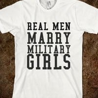 Supermarket: Real Men Marry Military Girls from Glamfoxx Shirts