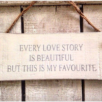 Rustic Wedding Sign. Every Love Story Is Beautiful.