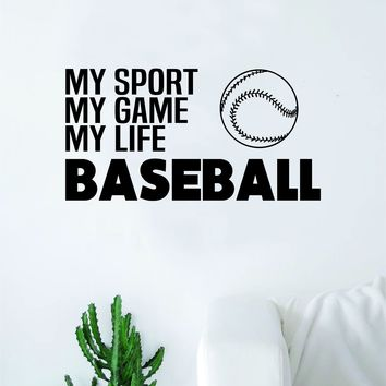 Baseball My Sport Game Life Wall Decal Sticker Vinyl Art Bedroom Room Home Decor Quote Ball Kids Teen Baby Boy Girl Nursery School Fitness Inspirational
