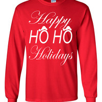 Christmas Long Sleeve Shirt. Happy Ho Ho Holidays. Christmas Tshirt