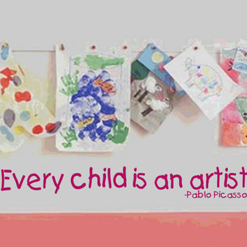 Children Wall Decals - Nursery Wall Decal - Kids Room Decor -  Every child is an artist - Pablo Picasso - Vinyl Decal Wall Art