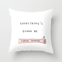 everything's gonna be super duper Throw Pillow by Marc Johns