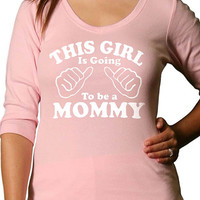 This Girl is going to be a Mommy Womens T Shirt Women V Neck 3/4 Sleeve Valentine's Day Gift Baby Pregnancy shirt mom to be Tee