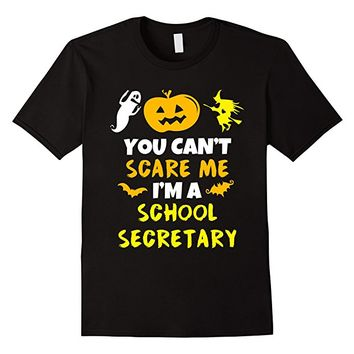 You Can't Scare Me I'm A School Secretary Halloween T-Shirt