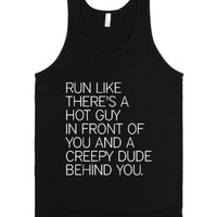 Run Like There's A Creepy Dude Behind You-Unisex Black Tank