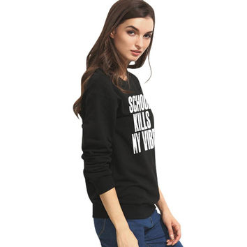 School Kills My Vibe Pullover Black Sweatershirt