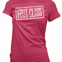 First Class T-Shirt - humor funny pilots attendant stewardess tshirt confident cocky tee shirt womens gift travel luxury status fly