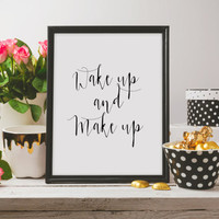 Teen Room Decor Bathroom Decor Wall Art Best Words Inspirational Art MAKEUP PRINT Wake Up And Make Up Typography Poster Printable Quote