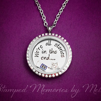 We're All Stories in the End - Dr. Who Jewelry - The Doctor Necklace - TARDIS - Hand Stamped Steel Necklace - Floating Glass Memory Locket