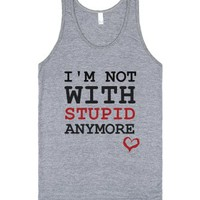 I'm not with Stupid anymore love tank top tee t shirt-Tank