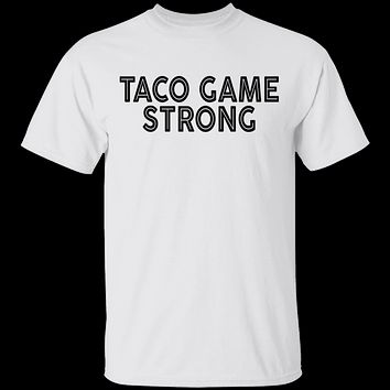 Taco Game Strong T-Shirt