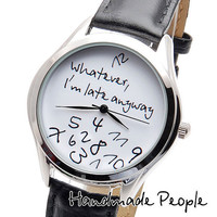 Unisex Handmade Watch with a real leather band - Whatever, I'm late anyway (white)