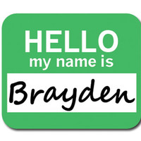 Brayden Hello My Name Is Mouse Pad