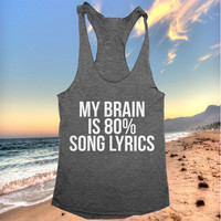 my brain is 80% song lyrics racerback tank top yoga gym fitness workout exercise muscle top women ladies funny training tumblr