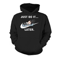 Naruto- Just do it later -Unisex Hoodie - SSID2016