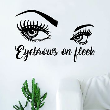 Eyebrows on Fleek Quote Beautiful Design Decal Sticker Wall Vinyl Decor Art Make Up Lashes Funny Eyelashes Cosmetics Beauty Salon MUA