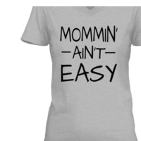 LIMITED EDITION MOMMIN AIN'T EASY TEE