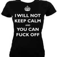 I Will Not Keep Calm And You Can Fuck Off Ladies Black T-Shirt: Amazon.co.uk: Clothing