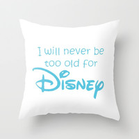 Never Too Old. Throw Pillow by Sjaefashion   Society6