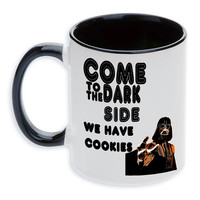 "Ceramic mug ""Come to the dark side we have cookies"""