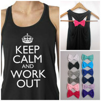 Keep Calm and Work Out / Bow Tank Top / Workout Tank Top / Crossfit Tank Top / Gym Tank