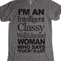 I'm An Intelligent Classy Well Educated Woman-T-Shirt 2XL |