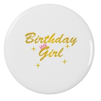 "Birthday Girl Text 2.25"" Round Pin Button by TooLoud"