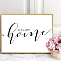 Let's Stay Home, Printable Poster, Black and White, Wall Art, Typography Poster, Home Decor, Wall Print Poster, Home Quote,Living Room Decor