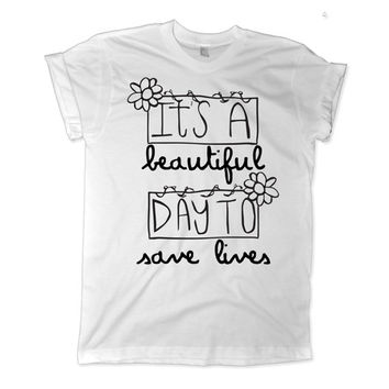 It's A Beautiful Day To Save Lives Shirt, Greys Anatomy Shirt