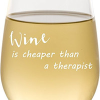 Wine is Cheaper than a Therapist Novelty Wine Glass, 17 oz Engraved Stemless Wine Glass for Mother's Day Gift, Gift For Mom, Sister, Friend - Funny Wine Gift - SG11