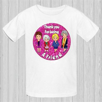 Womens T Shirt Golden Girls Funny Novelty Gift Thank You For Being A Friend Free Shipping Tee Shirt|T-Shirts
