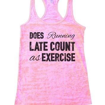 Does Running Late Count As Exercise Burnout Tank Top By BurnoutTankTops.com - 805