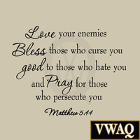 Love Your Enemies Matthew 5:44 Wall Decal Bible Quotes Christian Wall Art Stickers VWAQ-192