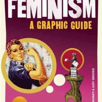 Introducing Feminism: A Graphic Guide (Introducing)