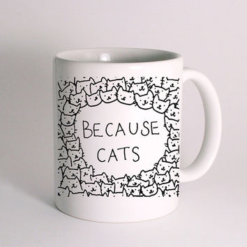 Because Cats for Mug Design