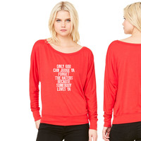 Only God Can Judge Ya Forget The Haters... women's long sleeve tee