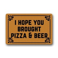 Autumn Fall welcome door mat doormat Funny s - I Hope You Brought Pizza & Beer Durable Machine-Washable Indoor/Outdoor  AT_76_7