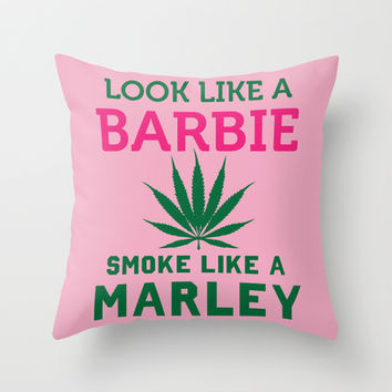 Look Like Barbie Smoke Like Marley Throw Pillow by LookHUMAN