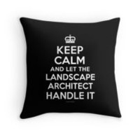 'Keep Calm and Let the Landscape Architect Handle It' T-Shirts