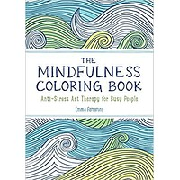 The Mindfulness Coloring Book: Anti-Stress Art Therapy